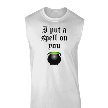 I Put A Spell On You Witches Cauldron Halloween Muscle Shirt