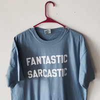 FANTASTIC SARCASTIC Saying Tee - Comfort Colors with white graphic lettering