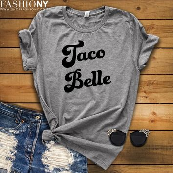 MORE STYLES! Taco Belle, Funny Graphic Tees, Tank-Tops & Sweatshirts