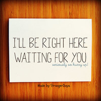 "Missing you Card "" I'll be right here Waiting for you "" Greeting Card. I miss you Card. Long Distance Relationship Card."