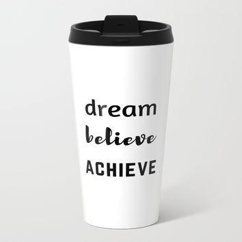 DREAM BELIEVE ACHIEVE Metal Travel Mug by Love from Sophie