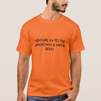 VENTURE INTO THE UNKNOW & NEVER SEEN SHIRT MEN'S
