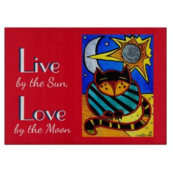 Live by the Sun love by the Moon Cat with Quote Cutting Board