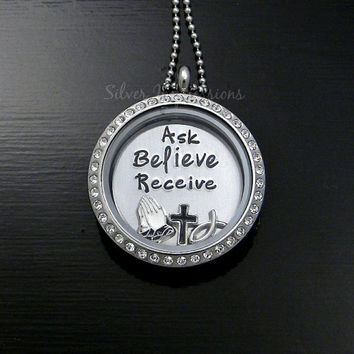 Ask Believe Receive Floating Locket Necklace / Living Locket / Inspirational Jewelry