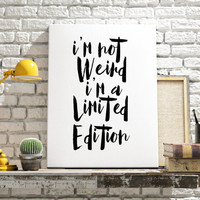"""Funny poster """"I'm Not Weird"""" Funny quote Inspirational quote Motivational poster Limited Edition Poster Printable quote Instant download"""