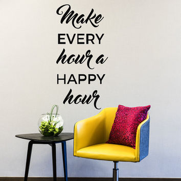 make every hour a happy hour - happy hour sign - lilly pulitzer quote - motivational quotes - inspirational quotes - wall decals - decals