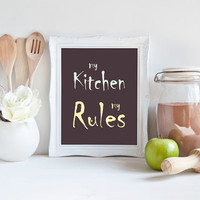 "My Kitchen My Rules - Quote Kitchen Decor, 8x10"", Instant Download, Cooking Print, Typography Wall Art, Modern Kitchen Sign Printable"
