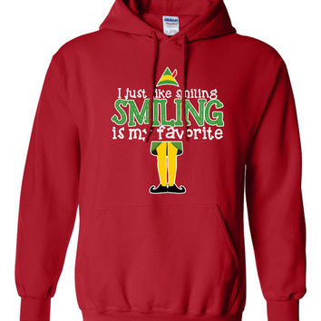 I just like smiling smiling is my favorite Buddy The Elf Sweatshirt Funny hoodie shirt Men Ladies Womens Santa Merry Christmas DT-649