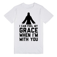 I can feel my grace when I'm with you, Jesus