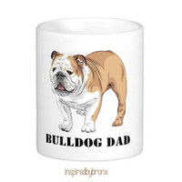 English Bulldog coffee mug, for all the crazy Bulldog Dad's out there :)
