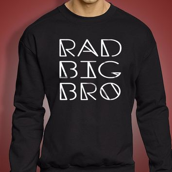 Rad Big Bro Rad Big Brother Brother Big Brother Trendy Kids Onesuit Sibling New Big Brother Men'S Sweatshirt