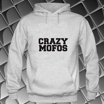 crazy mofos Hoodies Hoodie Sweatshirt Sweater white and beauty variant color Unisex size