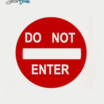 Do Not Enter Sign Vinyl Wall Art Decal Sticker #156