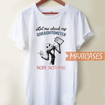 Let Me Check My Giveas T Shirt Women Men And Youth Size S to 3XL