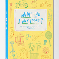 Urban Outfitters - What Did I Buy Today?: An Obsessive Consumption Journal By Kate Bingaman-Burt