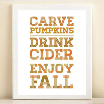 Orange, Tan, and Brown 'Carve Pumpkins, Drink Cider, Enjoy Fall' print poster