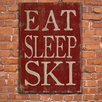 Eat Sleep Ski wooden sign.  Handmade.  Approx. 13x19x3/4 inches. Choose from Red or Black.