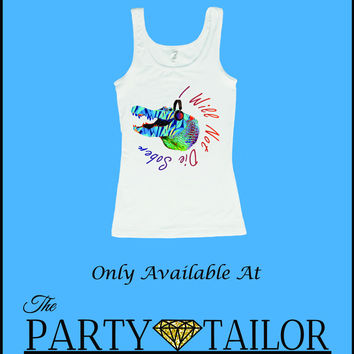 """Women's """"I Will Not Die Sober"""" Gator Fitted Tank Top"""