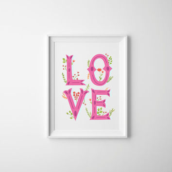 Valentine's Day Home Decor, Love Wall Art, Love Print, Watercolor Flowers, Valentine Love Quote, Nursery Wall Art, Kids Decor, Printable Art