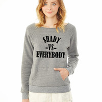 shady -vs- everybody3 3 ladies sweatshirt