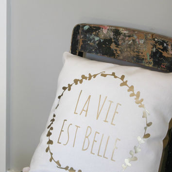 La vie est belle - Life is beautiful, french quote cushion cover, gold print pillow cover, french gold decor, gold throw pillow cover