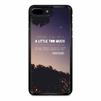 Shawn Mendes Quote iPhone 8 Plus Case