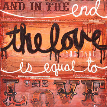 The Love You Make 10 x 8 paper print by maechevrette on Etsy