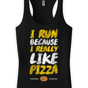 Funny Running Tank I Run Because I Really Like Pizza Racerback Tank American Apparel Fitness And Food Tank Pizza Lover Ladies Tanks WT-98