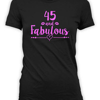 Custom Birthday Shirt 45th Birthday T Shirt Bday Gift Ideas For Mom TShirt Birthday Outfit Personalized 45 And Fabulous Ladies Tee - BG533