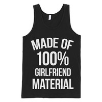 Made of 100% Girlfriend Material