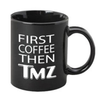 First Coffee Then TMZ