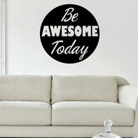Be Awesome Today Inspirational Quote Decal Sticker Wall Vinyl Decor Art