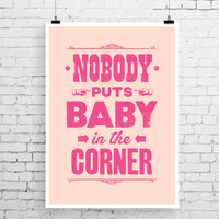 Dirty Dancing poster art, Dirty Dancing print, film print, Dirty Dancing movie art, movie print, movie quote, Dirty Dancing, film poster