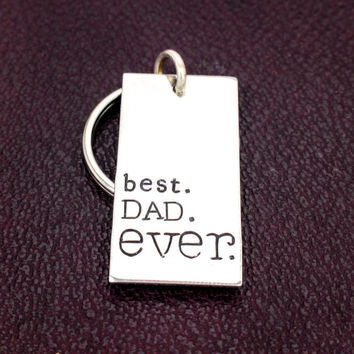 Best Dad Ever Key Chain - Father's Day - Gift for Dads - Aluminum Key Chain