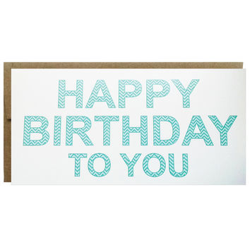 Happy Birthday to You Chevron Patterned Greeting Card in Turquoise Blues