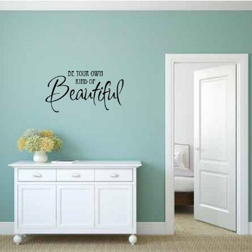 Be Your Own Kind of Beautiful Vinyl Wall Words Decal Sticker Graphic