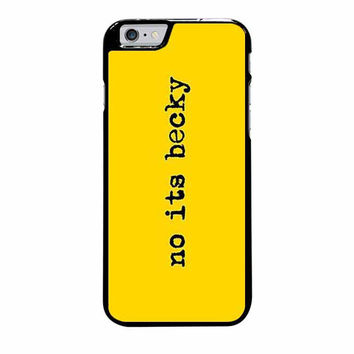 taylor swift no its becky iphone 6 plus 6s plus 4 4s 5 5s 5c cases