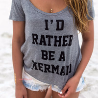 I'd Rather Be A Mermaid Heather Gray Graphic Tee