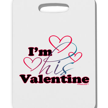 I'm HIS Valentine Thick Plastic Luggage Tag
