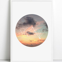 Sunset clouds Sky Photography Inspirational words Arrow Travel Dream quote Shine On Typography decor Pastels pink blue teal nature whimsical