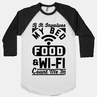 If It Involves My Bed Food & Wi-FI Count Me In
