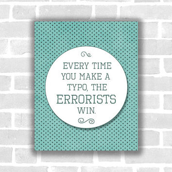 Everytime You Make A Typo, The Errorists Win Classroom Art, 8x10 Inch, Blue Polka Dots Art, Back to School art, English Teacher, Grammar Art
