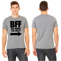 BFF She Thinks I'm Crazy T-shirt