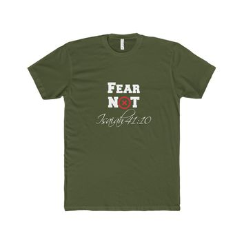Fear Not   Isaiah 41:10 - Men's Tee