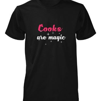 Cooks Are Magic. Awesome Gift - Unisex Tshirt