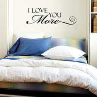 I Love You More Vinyl Wall Decal