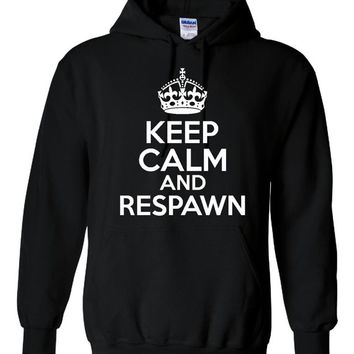 Keep Calm & Respawn Gamers Hoodie Great Gamers Call Of Duty Respawn Hoodie Must Have For Gamers ReSpawn Hoodie Kids Thru Adult Sizes