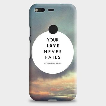 Your Love Never Fails Google Pixel XL 2 Case | casescraft