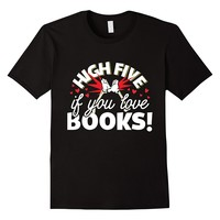 High Five If You Love Books T-Shirt