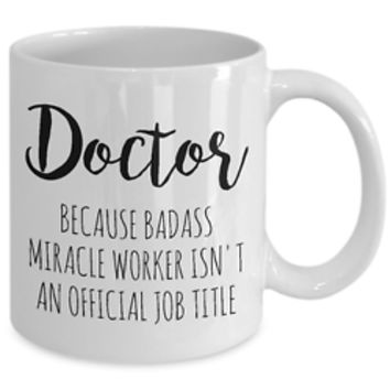 Medical school graduation gift for Doctor, Funny Coffee Mug